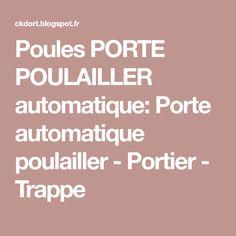 Poules PORTE POULAILLER automatique: Porte automatique poulailler - Portier - Trappe