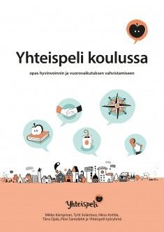 Yhteispeli koulussa : opas hyvinvoinnin ja vuorovaikutuksen vahvistamiseen / Mikko Kampman; Tytti Solantaus; Niina Anttila; Tiina Ojala; Päivi Santalahti. Yhteispeli on käytännöllisten toimintatapojen kokonaisuus tunne- ja vuorovaikutustaitojen opettamiseksi lapsille. Se sisältää johdonmukaisia ja koulun arkeen sopivia keinoja luokanopettajille ja rehtoreille lasten kehityksen tukemiseksi. Opi, Mindfulness, Teaching, School, Movies, Movie Posters, Films, Film Poster, Cinema