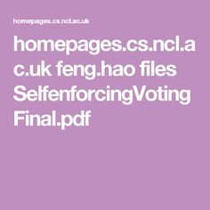 homepages.cs.ncl.ac.uk feng.hao files SelfenforcingVotingFinal.pdf Electronic Voting, Voting System, Filing, Pdf