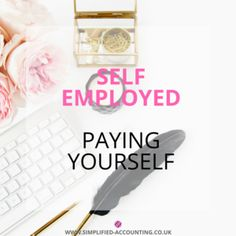 How to Pay Yourself When you are Self Employed - Simplified Accounting