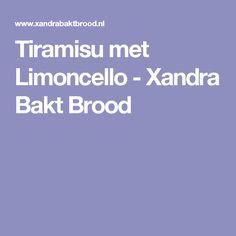 Tiramisu met Limoncello - Xandra Bakt Brood