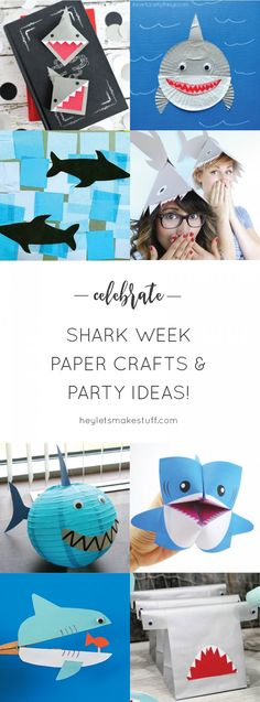 Love sharks? Can't get enough of Shark Week? Check out these fun paper crafts and party ideas!