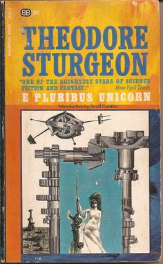 E. Pluribus Unicorn - Theodore Sturgeon