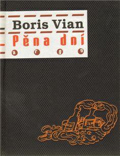 Boris Vian: Pěna dní Boris Vian, Argo, Porsche Logo, Books To Read, Sci Fi, Humor, Reading, Sarcasm, Cheer