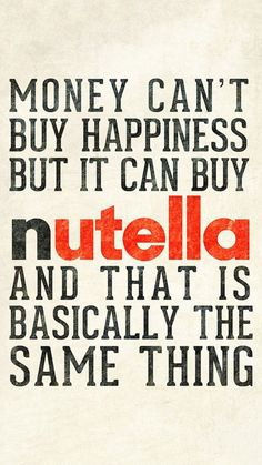 Nutella...that is all