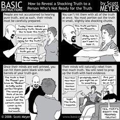 How to Reveal a Shocking Truth to a Person Who's Not Ready for the Truth — Basic Instructions