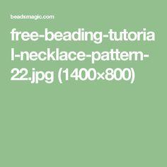 free-beading-tutorial-necklace-pattern-22.jpg (1400×800)