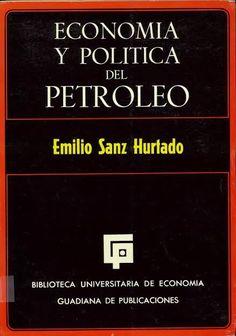 Economía y política del petróleo / Emilio Sanz Hurtado Madrid : Guadiana de Publ., D.L. 1969