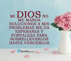Dios no me manda soluciones, me manda fortaleza