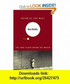 Pafko at the Wall A Novella Don DeLillo , ISBN-10: 0743230000  ,  , ASIN: B000C4SHRM , tutorials , pdf , ebook , torrent , downloads , rapidshare , filesonic , hotfile , megaupload , fileserve