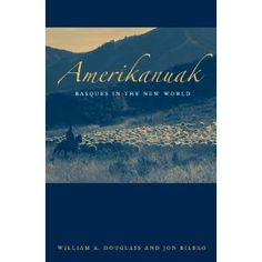 Amerikanuak: Basques In The New World
