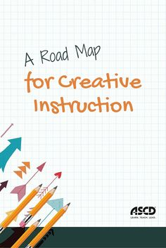 With a base in targeted content knowledge, teachers can map their instruction to creative thinking by focusing on the verbs they use in higher-order questioning, designing activities that require imaginative thinking, modeling innovative problem-solving processes, and asking students to apply new knowledge in inventive ways. This road map provides a simple framework for aligning instruction with goals for student creativity.