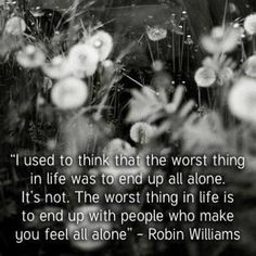 Quote on feeling alone by Robin Williams feeling alone  motivational quotes inspirational
