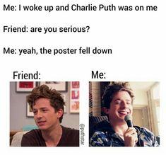 Hahahahaha that's something I'd say Cute Celebrities, Celebs, Celebrity Memes, Playing Piano, Dear Future Husband, Charlie Puth, Best Friend Goals, Attractive People, Twisted Humor