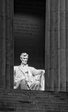 Daniel Chester French's sculpture of the great, good man at the Lincoln Memorial.
