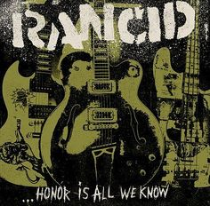 Rancid 'Honor Is All We Know' Cover Artwork Rancid Announce New Album 'Honor Is All We Know'