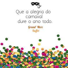 #carnaval #festa #alegria #grandmerebuffet