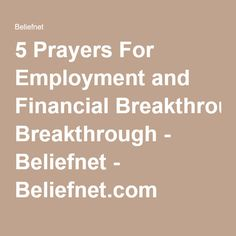 5 Prayers For Employment and Financial Breakthrough - Beliefnet - Beliefnet.com