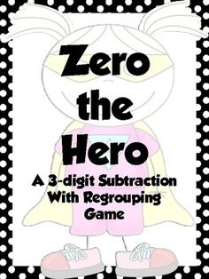 Zero the Hero 3-Digit Subtraction with Regrouping Game Fourth Grade Math, Second Grade Math, Grade 2, Teaching Subtraction, Teaching Math, Maths, Math Lab, School Age Activities, Math Enrichment