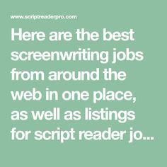 Here are the best screenwriting jobs from around the web in one place, as well as listings for script reader jobs, internships and other industry positions.