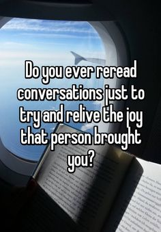 Do you ever reread conversations just to try and relive the joy that person brought you? Thoughts And Feelings, Unrequited Love, Describe Me, Meaningful Words, Conversation, Bring It On, Joy, Sayings, Quotes