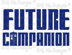Hey, I found this really awesome Etsy listing at https://www.etsy.com/listing/472772192/future-companion-doctor-who-tardis-shirt