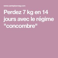 "Perdez 7 kg en 14 jours avec le régime ""concombre"" Diet Recipes, Healthy Recipes, Metabolism, Physique, Nutrition, Health Fitness, Food And Drink, Weight Loss, Motivation"
