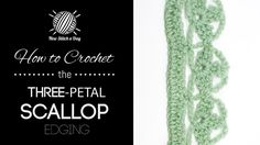 How to Crochet the Three-Petal Scallop Edging - this site has a huuge offering of crochet and knitting stich videos. Very easy to follow. Soo inspiring!!