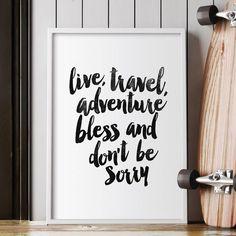 Live, Travel, Adventure, Bless http://www.notonthehighstreet.com/themotivatedtype/product/live-travel-adventure-bless-typography-print @notonthehighst #notonthehighstreet