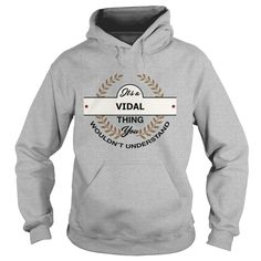 VIDAL It's a VIDAL thing you understand shirts #gift #ideas #Popular #Everything #Videos #Shop #Animals #pets #Architecture #Art #Cars #motorcycles #Celebrities #DIY #crafts #Design #Education #Entertainment #Food #drink #Gardening #Geek #Hair #beauty #Health #fitness #History #Holidays #events #Home decor #Humor #Illustrations #posters #Kids #parenting #Men #Outdoors #Photography #Products #Quotes #Science #nature #Sports #Tattoos #Technology #Travel #Weddings #Women