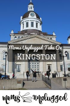 We arrived in Kingston, Ontario just in time for lunch and ready to get down to some serious adventuring, packing as much into the weekend as we could