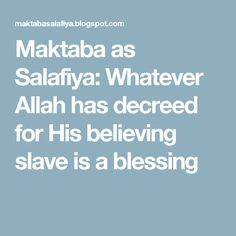 Maktaba as Salafiya: Whatever Allah has decreed for His believing slave is a blessing