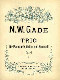 Gade, Niels : Trio fur Pianoforte, Violine und Violoncell. Op. 42