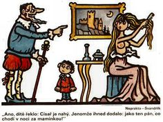 Yes, the child said: The Emperor is naked! But immediately he added: Like the gentleman who goes to the mum in the night! Funny Cartoons, Funny Memes, Jokes, Humor, Caricature, Illustrators, Concept, Emperor, Children