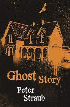 Ghost Story by Peter Straub (1979) | 18 Horror Novels Every True Fan Should Read Before Watching The Movie Version