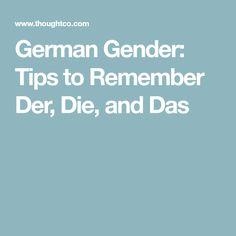 German Gender: Tips to Remember Der, Die, and Das