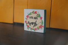 You Are Enough// Mini// Wooden Block// vintage floral wreath by LilRedBrickHouse You Are Enough, Red Bricks, Hand Painted Signs, Wooden Blocks, Vintage Floral, Floral Wreath, Place Card Holders, Invitations, Etsy Shop