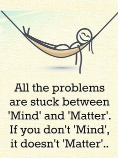 All the problems are stuck between Mind and Matter - Quotes - # Strong Quotes, Wise Quotes, Words Quotes, Positive Quotes, Funny Quotes, Motivational Quotes, Inspirational Quotes, Qoutes, Sayings