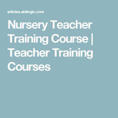 Nursery Teacher Training Course Courses Educational Programs Education College