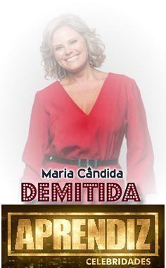 @Votalhada: Aprendiz Celebridades: Maria Candida é demitida