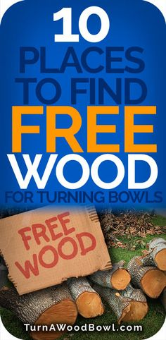 Free Wood 10 Places To Find Wood For Turning Bowls