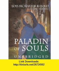 Paladin of Souls (9780786182633) Lois McMaster Bujold, Kate Reading , ISBN-10: 0786182636  , ISBN-13: 978-0786182633 ,  , tutorials , pdf , ebook , torrent , downloads , rapidshare , filesonic , hotfile , megaupload , fileserve