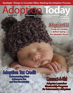 Thinking about adopting? Check out the January issue of Adoption Today that will help guide your process. www.adoptinfo.net