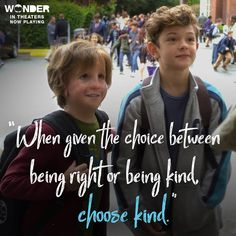 When given the choice between being right or being kind choose kind. -Wonder(Movie) via QuotesPorn on December 11 2018 at Film Quotes, New Quotes, Funny Quotes, Wonder Auggie, Inspirational Movies, Wonder Quotes, Kindness Quotes, Film School, Movie Lines