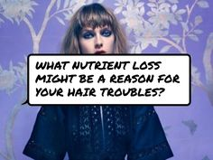 What #nutrient loss might be a reason for your hair troubles?