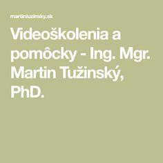Videoškolenia a pomôcky - Ing. Mgr. Martin Tužinský, PhD.