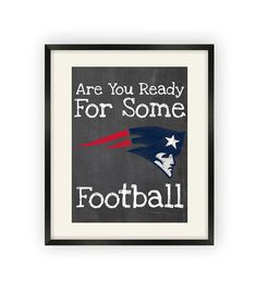 New England Patriots  Are You Ready For Some by BigLeaguePrints, $12.00
