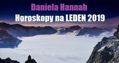 Daniela Hannah: Horoskopy na LEDEN 2019 Mount Everest, Mountains, Nature, Travel, Astrology, Naturaleza, Viajes, Destinations, Traveling