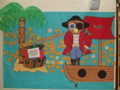 """""""Ahoy Classmatey"""" bulletin board ~~~~~~~~~~~~~~~~~~~~~~~~~~~~~~~~~~~~~~~~~~~ The quote in the treasure chest reads, """"There is more treasure in books than in all the pirates' loot on Treasure Island and best of all, you can enjoy these riches every day of your life."""" – Walt Disney"""