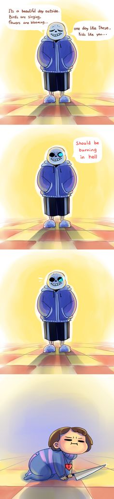 *That is not what you should say to a baby, Sans!